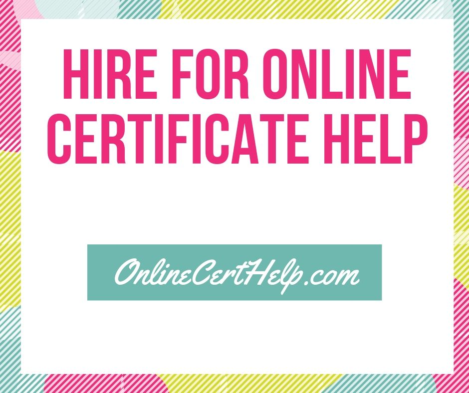 Hire For Online Certificate Help